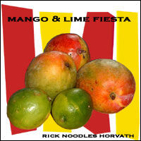 Rick Horvath - Mango & Lime Fiesta